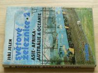 Jelen - Světové železnice 2 - Asie, Afrika, Austrálie a Oceánie (1990)