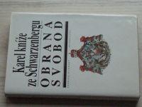 Karel kníže ze Schwarzenbergu - Obrana svobod (1991)