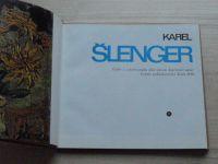 Karel Šlenger - Výběr z celoživotního díla (1978)