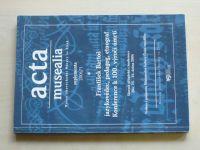 Acta musealia 1 - František Bartoš - jazykovědec, pedagog, etnograf (2006)
