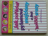 Sutherlandová - Svět správných holek - Jak pořádat pyžamové mejdany a jiné holčičí srazy (2004)