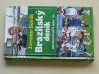 Bosák - Brazilský deník - Mistrovství světa den po dni (2014)