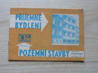 Příjemné bydlení Vám přejí Pozemní stavby n.p. Olomouc