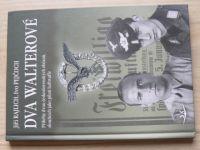 Rajlich, Pejčoch  Dva Walterové (2012) Příběhy dvou čs.občanů, sloužících jako piloti Luftwaffe