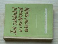 Smetáček - Jak zakládat a ošetřovat ovocné sady (SZN 1954)