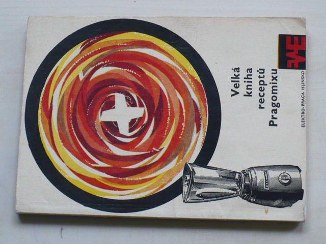 Velká kniha receptů Pragomixu (1966)