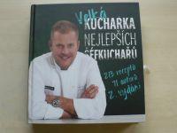 Velká kuchařka nejlepších šéfkuchařů 213 receptů, 71 autorů, 2 vydání (2018)