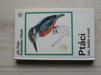 Felix, Hísek - Ptáci luk, bažin a vod  (1976)