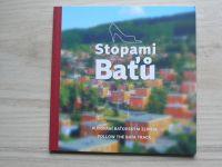 Stopami Baťů - Putování baťovským Zlínem (2019) česky, anglicky