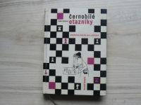 Veselá - Černobílé otazníky - Učebnice šachu pro mládež (1967)