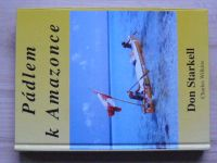 Wilkins - Don Starkell - Pádlem k Amazonce (1996)