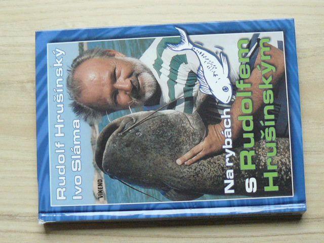 Hrušínský, Sláma - Na rybách s Rudolfem Hrušínským (2005)