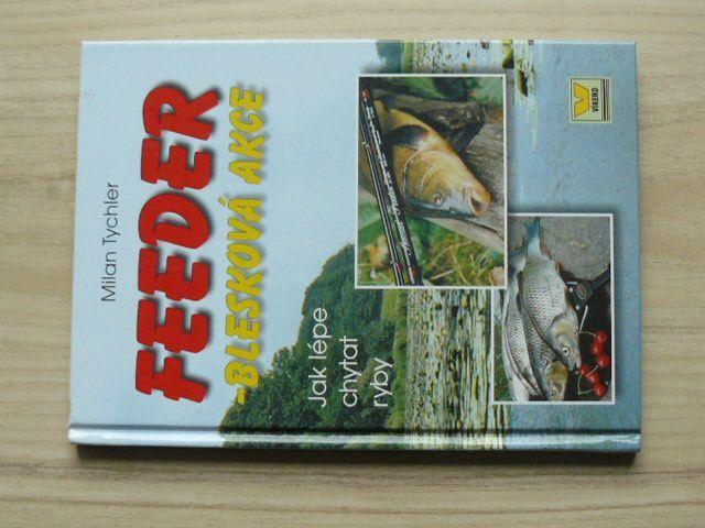 Tychler - Feeder - blesková akce (2004)