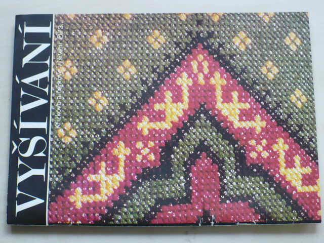 Vyšívání díl 3. - Křížkové a čárkové vyšívání (1982)