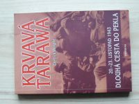Wright - Krvavá Tarawa - 20.-23. listopad 1943 - Dlouhá cesta do pekla