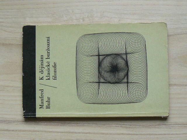 Buhr - K dějinám klasické buržoasní filosofie (1977)