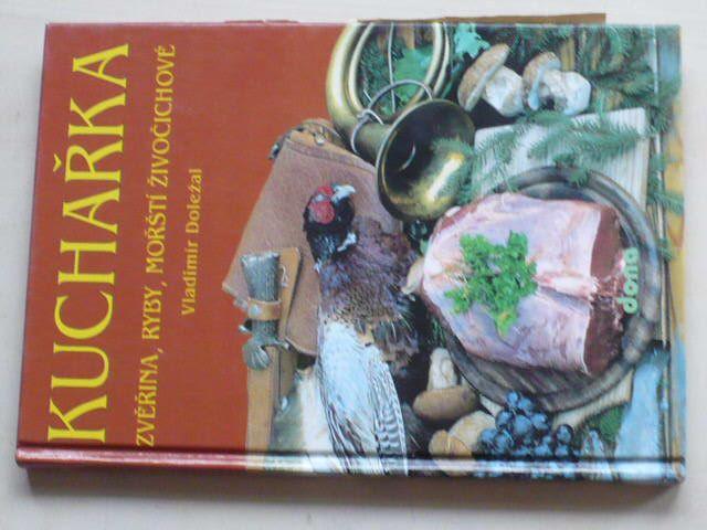 Doležal - Kuchařka - Zvěřina, ryby, mořští živočichové (1993)