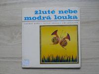 Hořec, Trojan, Běhounek - Žluté nebe, modrá louka (1980)
