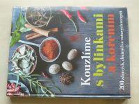 Kouzlíme s bylinkami a kořením - 200 zdravých, chutných a voňavých receptů (2017)