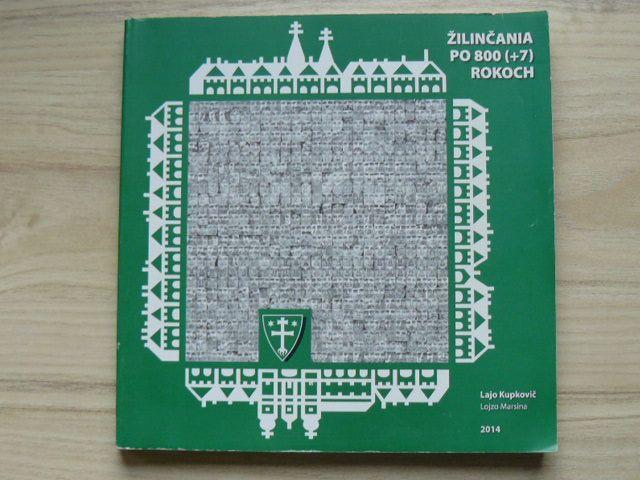 Kupkovič - Žilinčania po 800 (+7) rokov (2014) slovensky