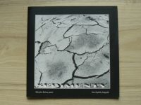 Sedimenty - Miroslav Kučera - poezie, Petr Zajíček - fotografie (2001)