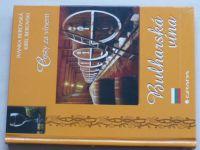 Berovská - Cesty za vínem - Bulharská vína (2003)