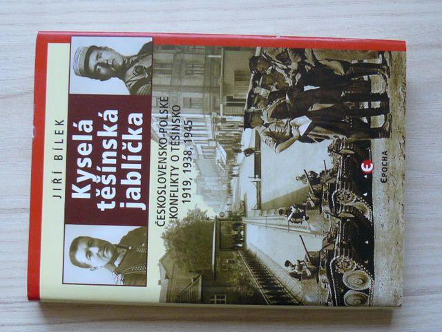 Bílek - Kyselá těšínská jablíčka (2011) Československo-polské konflikty o Těšínsko 1919.1938,1945