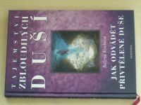 Koubová - Tajemství zbloudilých duší - Jak odvádět přivtělené duše (2002)