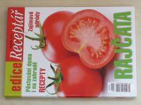 Rajčata - Pěstování doma i na zahradě (2014)