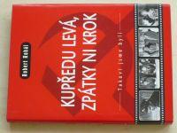 Rohál - Kupředu levá, zpátky ni krok (2006)
