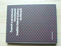 Časové a prostorové souvislosti tradiční lidové kultury na Moravě (2015)