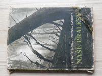 Janda, Jandová - Naše pralesy (Orbis 1953)