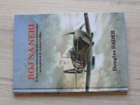 Bader - Boj na nebi - O bojovém nasazení Spitfiru a Hurricanu na bojištích 2.sv.v. (1994)