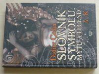 Colin - Slovník symbolů, mýtů a legend - A-K (2009)