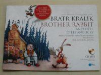 Poslušná - Bratr králík/Brother rabbit aneb děti, čtěte anglicky (2013)