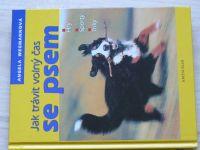 Wegmannová - Jak trávit volný čas se psem (2003) Hry, sporty, triky