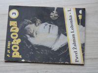 A je zase pohoda 3 - Pavel Žalman Lohonka - I. (1991)