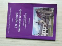 Dohnal - Tři nejstarší olomoucké kostely - Olomoucký hrad v raném středověku (III) (2006)