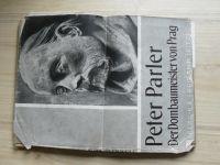 Kletzl - Peter Parler der Dombaumeister von Prag  (1940) Petr Parléř, Pražský dóm