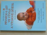 Matějček - Prvních 6 let ve vývoji a výchově dítěte (2007)
