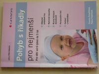Pospíšilová, Poláčková - Pohyb s říkadly pro nejmenší (2009) Pro děti od 6 týdnů do 5 let