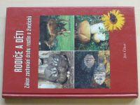 Čihař - Rodiče a děti - Zákon zachování druhu rostlin a živočichů (2004)