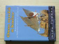 Thorpe - Osm mužů a kačer - Nepravděpodobná cesta na Velikonoční ostrov na rákosové lodi (2004)