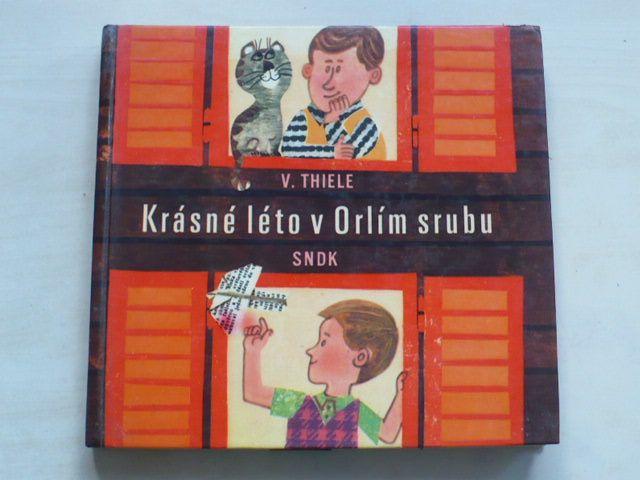 Thiele - Krásné léto v Orlím srubu (1966)