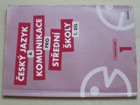Český jazyk a komunikace pro střední školy - Pracovní sešit (2010) 1. díl