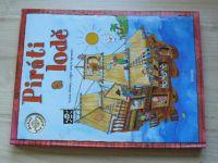 Piráti a lodě - Vysuň stránky a objev skrytá tajemství (2006)