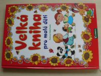Velká kniha pro malé děti (2010)