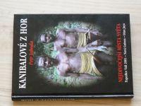 Jahoda - Kanibalové z hor - Nejdivočejší místa světa - Expedice Yali 2001 Nová Guinea - Irian Jaya