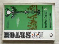 E. T. Seton - Kniha lesní moudrosti (1970)
