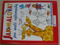 Jak malovat - Pro malé výtvarníky s odkazy na internet (2006)